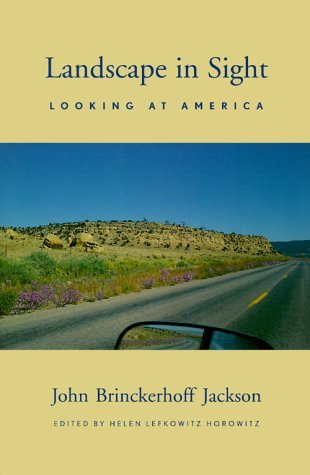 landscape-in-sight-looking-at-america-by-j-b-jackson-helen-lefkowitz-horowitz-editor-2000
