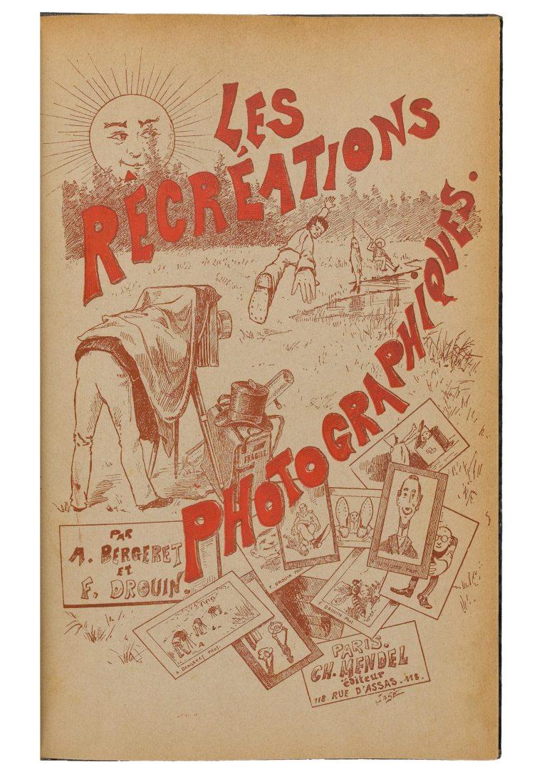 Bergeret et Félix Drouin (1891) Les récréations photographiques,