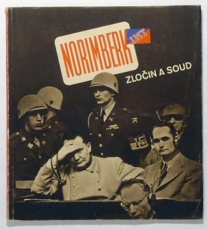 Norimberk: Zlocin A Soud (Nuremberg: Crime and Court) Vladimir Rypar (text) Karel Hajek (photography) Published by Svet V Obrazech, 1946