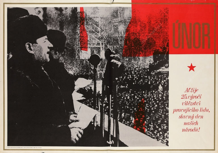 Poster for the 25th anniversary using a photomontage from the speech of Klement Gottwald in Old Town Square in Prague on 21 February 1948. Created by Fr. Kraus. Published by Svoboda for